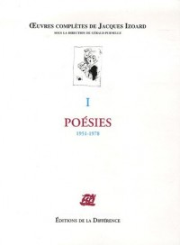 Oeuvres complètes : Tome 1, Poésies 1951-1978