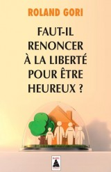 Faut-il renoncer à la liberté pour être heureux ? [Poche]