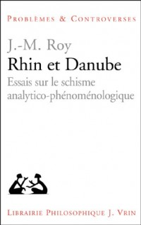 Rhin et Danube. Essais sur le schisme analytico-phenoménologique