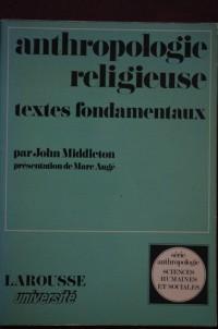 Anthropologie religieuse : Les dieux et les rites, textes fondamentaux (Sciences humaines et sociales)
