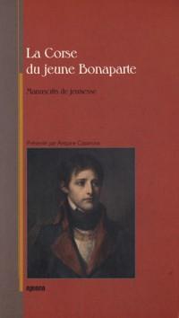 La Corse du jeune Bonaparte : Manuscrits de jeunesse