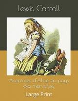 Aventures d'Alice au pays des merveilles: Large Print