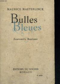 Bulles bleues - Souvenirs heureux.