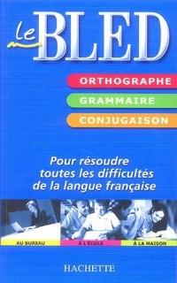 Bled : Orthographe Grammaire Conjugaison