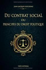 Du contrat social ou Principes du droit politique - Jean-Jacques Rousseau - Texte Intégral: Édition illustrée | 144 pages Format 15,24 cm x 22,86 cm