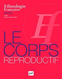 Ethnologie Franaise 2017 N 3 le Corps Reproductif T155