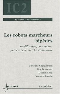 Les robots marcheurs bipèdes : Modélisation, conception, synthèse de la marche, commande