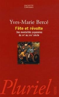 Fête et révolte : Des mentalités populaires du XVIe au XVIIIe siècle