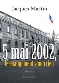 5 Mai 2002, le Changement Sinon Rien !