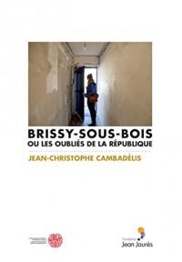 Brissy-sous-Bois ou les oubliés de la République