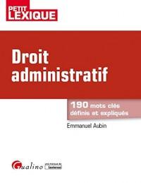 Droit administratif : 190 mots clés définis et expliqués
