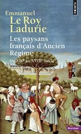 Les paysans français d'Ancien Régime : Du XIVe au XVIIIe siècle [Poche]