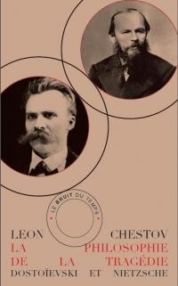La philosophie de la tragédie : Dostoievski et Nietzsche