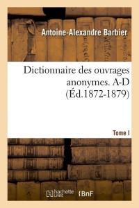 Dict  des Anonymes T I  a d  ed 1872 1879