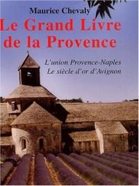Le grand livre de la Provence, tome 2 : L'union Provence-Naples, le siècle d'or d'Avignon