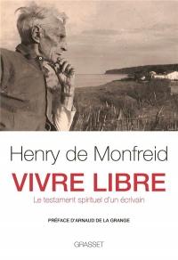 Vivre libre: Le testament spirituel d'un écrivain