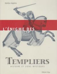L'énigme des Templiers : Histoire et liens mystiques