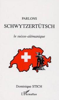 Parlons Scwytzertütsch : Le suisse-alémique