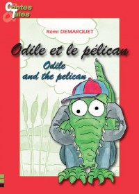 Odile et le Pelican/ Odile and the Pelican