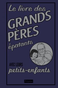 Le livre des grands-pères épatants
