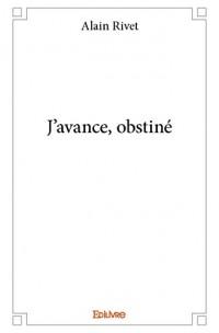 J'Avance, Obstine