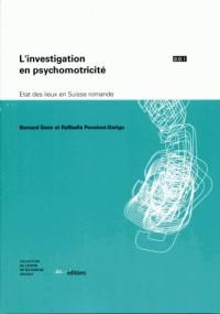 L'Investigation en Psychomotricite. Etat des Lieux en Suisse Romande