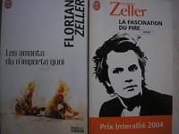 florian zeller - lot 2 livres : la fascination du pire - les amants du n'importe quoi