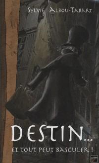 Destin... : Et tout peut basculer !