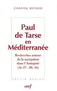 Paul de Tarse en Méditerranée : Recherches autour de la navigation dans l'Antiquité (Ac 27-28, 16)