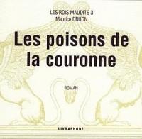 Les Rois maudits, tome 3 : Les Poisons de la couronne (coffret 6 CD)