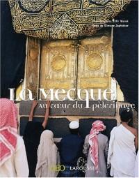 La Mecque, au coeur du pèlerinage