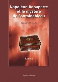 Napoléon Bonaparte et le mystère de Fontainebleau