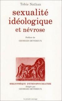 Sexualité idéologique et névrose: Essai de clinique ethnopsychanalytique