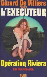 L'exécuteur - 5 - Opération Riviera