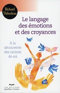 Le Langage des Emotions et des Croyances Deuxième Édition