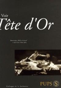 Voir Tête d'Or : Actes du colloque de la Sorbonne du 14 janvier 2006