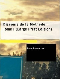 Discours de la Methode / Discourse on the Method: Tome I / Volume I