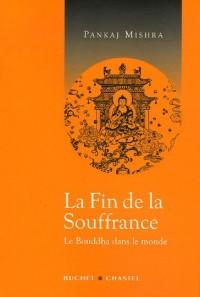 La fin de la souffrance : Le Bouddha dans le monde