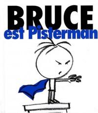 Bruce est Pisterman
