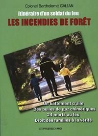 Les incendies de forêt : Itinéraire d'un soldat du feu