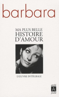 Ma plus belle histoire d'amour : L'oeuvre intégrale
