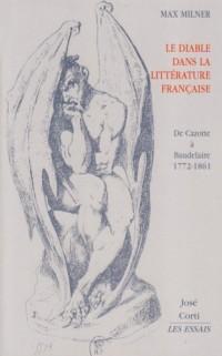 Le Diable dans la littérature française : De Cazotte à Baudelaire 1772-1861