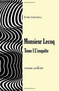 Monsieur Lecoq Tome 1: L'enquête