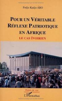 Pour un véritable réflexe patriotique en Afrique