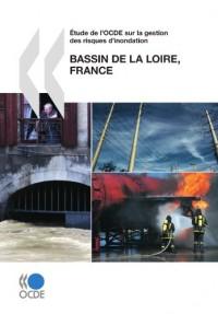 Etude De L'ocde Sur La Gestion Des Risques D'inondation: Bassin De La Loire, France 2010