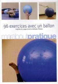 96 exercices avec un ballon - inspirés du yoga et de la méthode Pilates