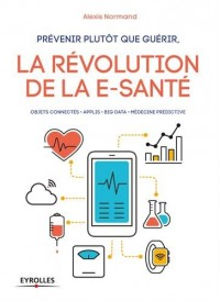 Prévenir plutôt que guérir, la révolution de la e-santé