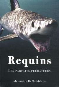 Requins, chasseurs parfaits