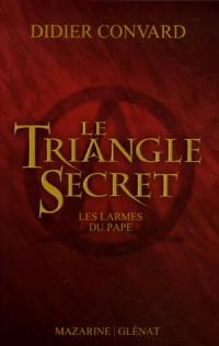 Le Triangle Secret, Tome 1 : Les larmes du pape