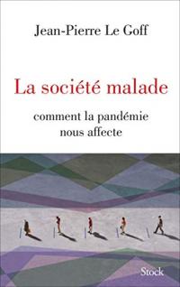 La societe malade - Comment la pandemie nous affecte